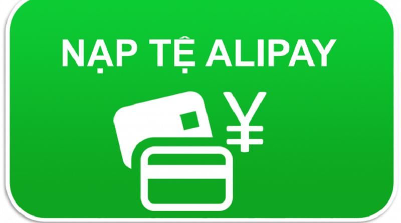 Đơn vị nạp tiền Alipay ở đâu uy tín, nhanh chóng hiện nay?