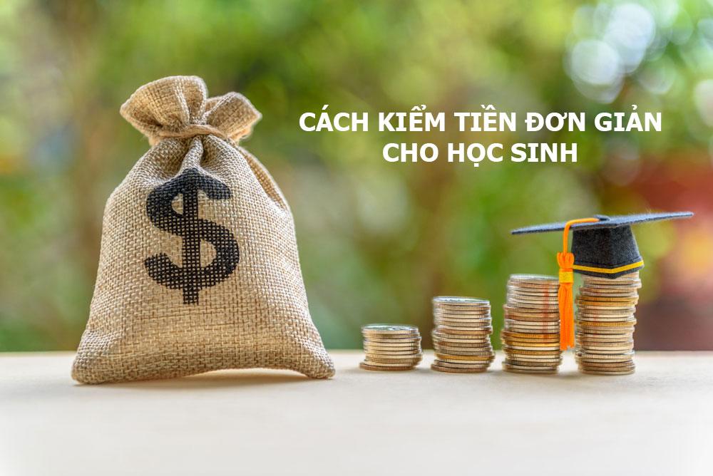 Bật mí những cách kiếm tiền cho học sinh đơn giản ngay tại nhà